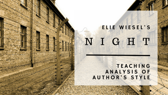 analyzing night by elie wiesel This night by elie wiesel activities bundle and literary analysis writing unit has a wide variety of unique and engaging activites each lesson develops close reading.